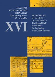 Muzikos komponavimo principai XVI: XX a. antroji pusė – XXI a. pradžia