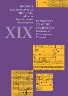 Muzikos komponavimo principai XIX: orkestras šiuolaikiniuose kontekstuose